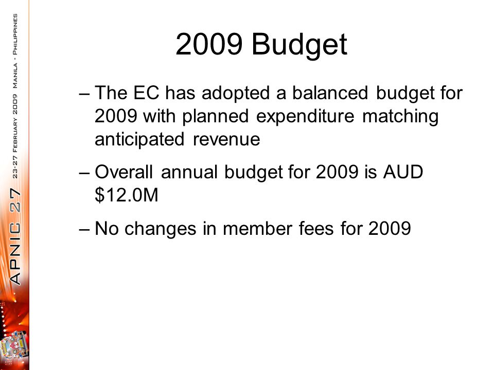 2009 Budget –The EC has adopted a balanced budget for 2009 with planned expenditure matching anticipated revenue –Overall annual budget for 2009 is AU