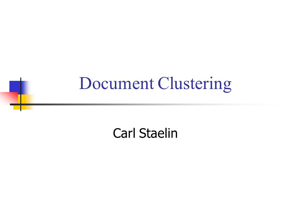 Document Clustering Carl Staelin