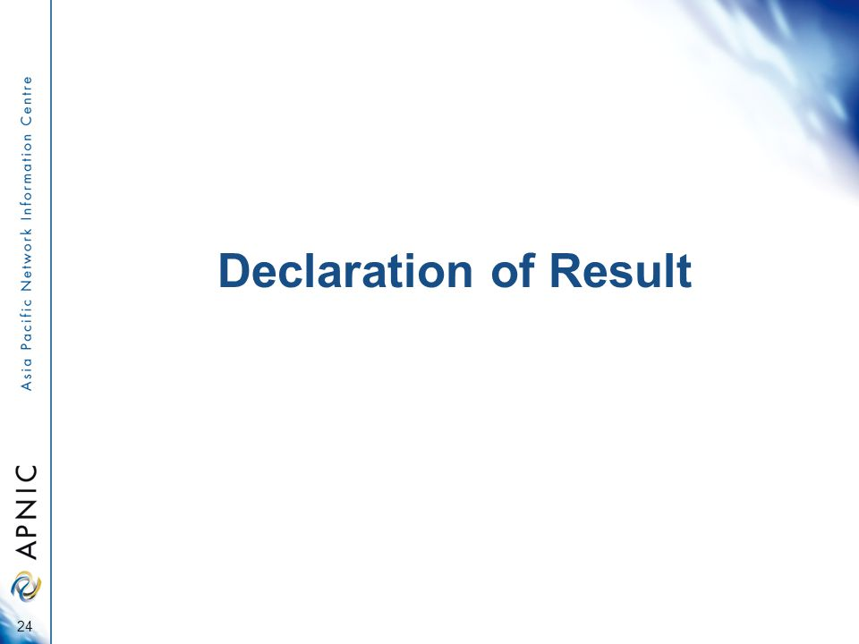 Declaration of Result 24