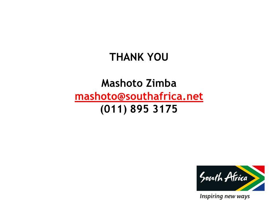 THANK YOU Mashoto Zimba mashoto@southafrica.net (011) 895 3175