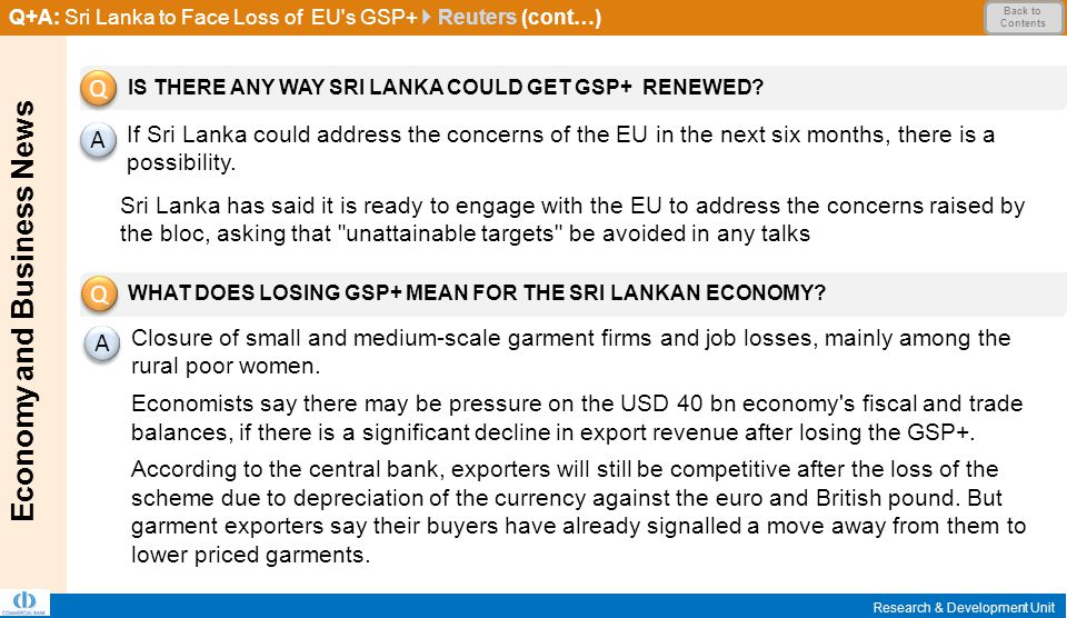 Economy and Business News Research & Development Unit Q+A: Sri Lanka to Face Loss of EU s GSP+  Reuters (cont…) Back to Contents IS THERE ANY WAY SRI LANKA COULD GET GSP+ RENEWED.