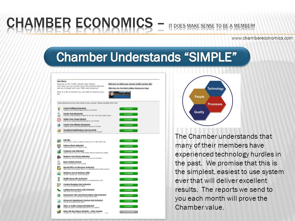 The Chamber understands that many of their members have experienced technology hurdles in the past.