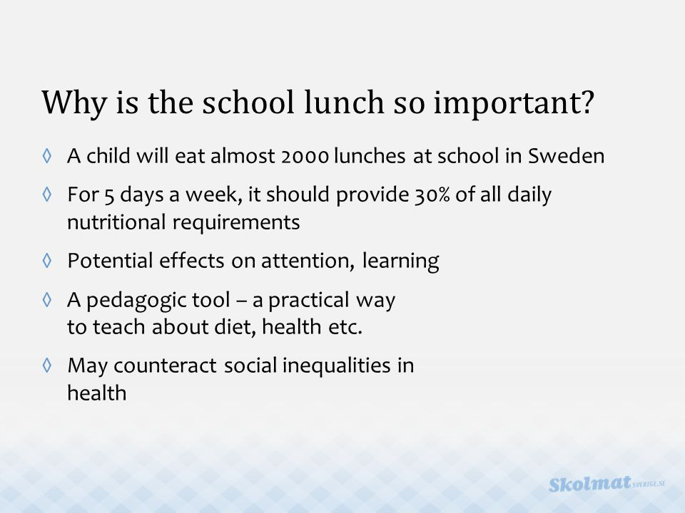 Why is the school lunch so important.