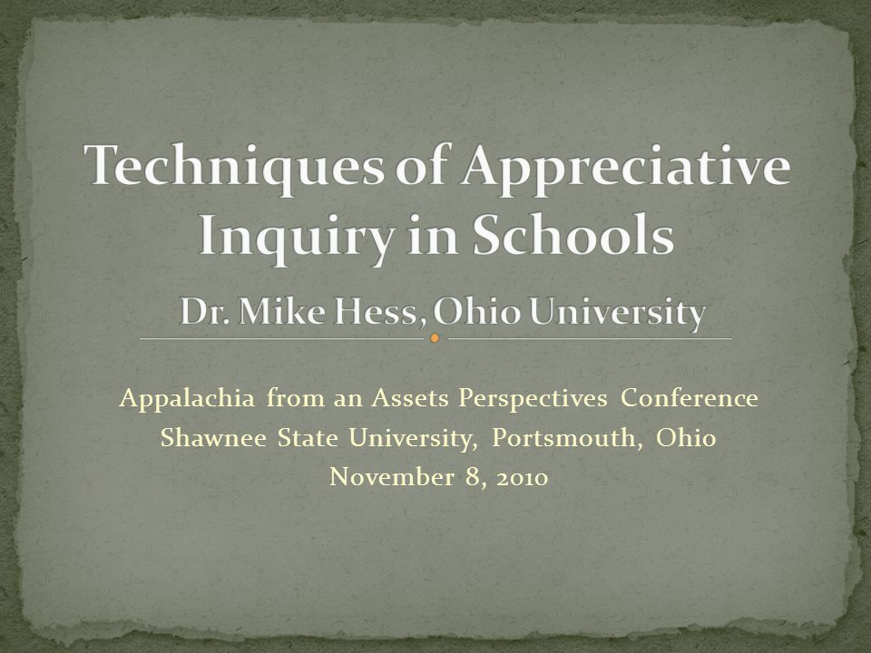 Appalachia from an Assets Perspectives Conference Shawnee State University, Portsmouth, Ohio November 8, 2010
