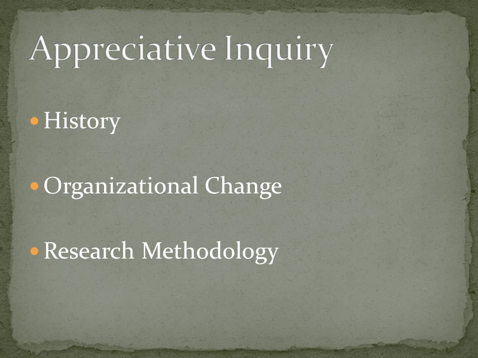 History Organizational Change Research Methodology