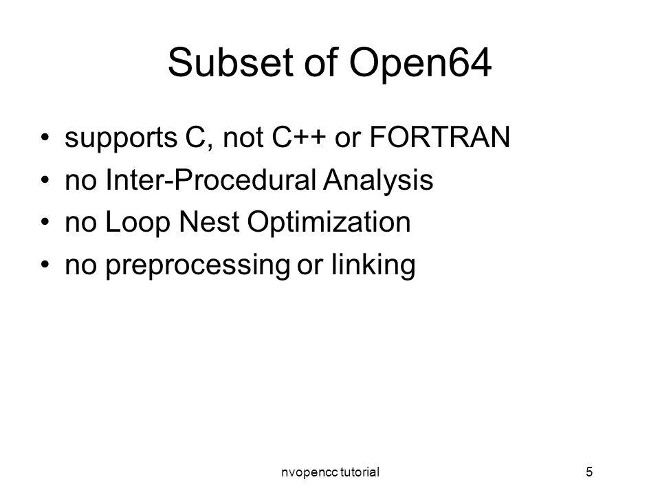 nvopencc tutorial16 building on linux cd sw/compiler/gpgpu; make open64_install cd open64/src/targia32_nvisa; make cd targia32_nvisa/libcg; make expand.o build directories != source directories /Makefile.gbase for each build dir