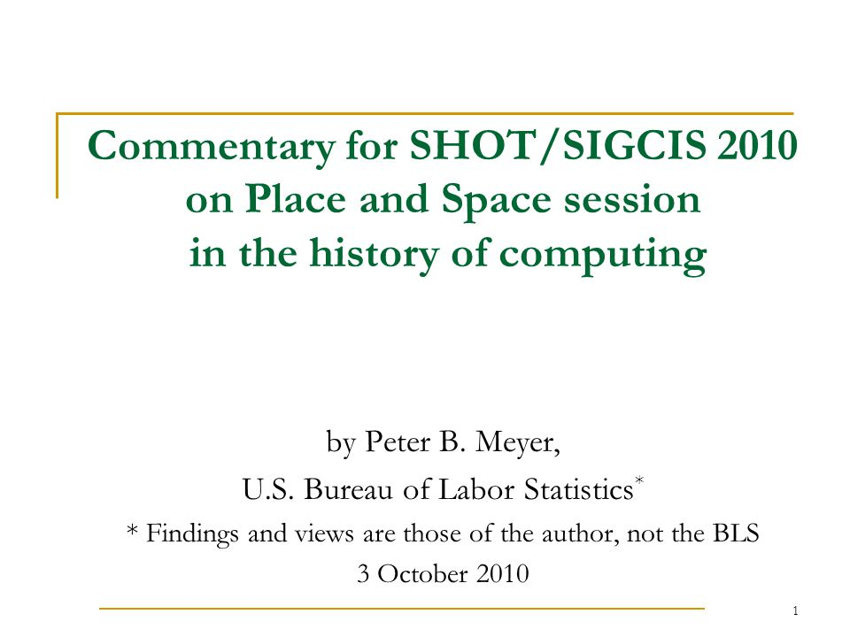 1 Commentary for SHOT/SIGCIS 2010 on Place and Space session in the history of computing by Peter B.