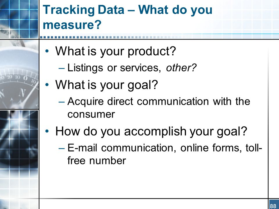 88 Tracking Data – What do you measure. What is your product.