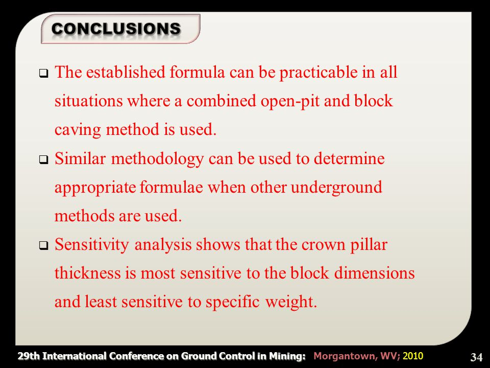 29th International Conference on Ground Control in Mining: 29th International Conference on Ground Control in Mining: Morgantown, WV; 2010  The established formula can be practicable in all situations where a combined open-pit and block caving method is used.