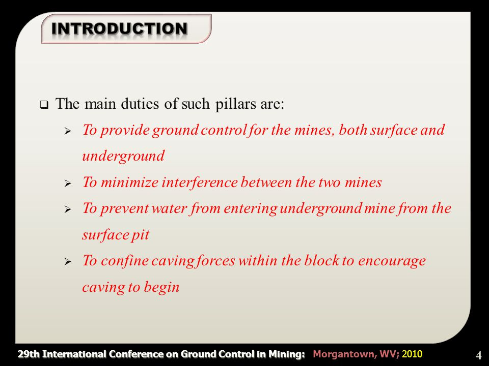 29th International Conference on Ground Control in Mining: 29th International Conference on Ground Control in Mining: Morgantown, WV; 2010  Cohesion strength: an important parameter that determines crown pillar stability.