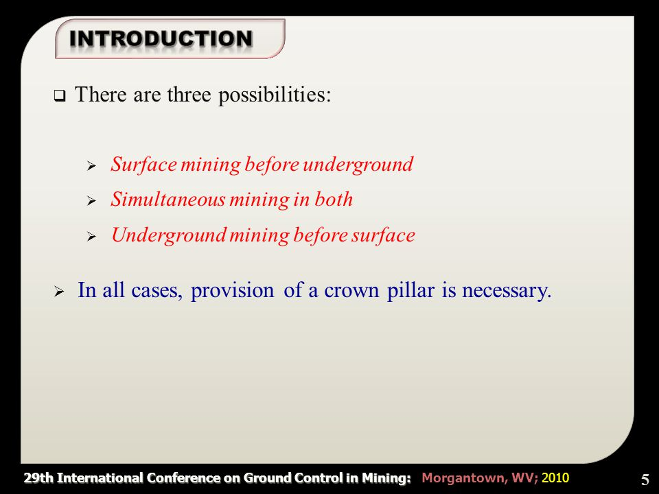 29th International Conference on Ground Control in Mining: 29th International Conference on Ground Control in Mining: Morgantown, WV; 2010 Table 1- Effective parameters 16 Effective parametersVariable Crown pillar thickness t Block span s Block height h Rock mass rating RMR Cohesion strength C Specific weight of rock γr γr