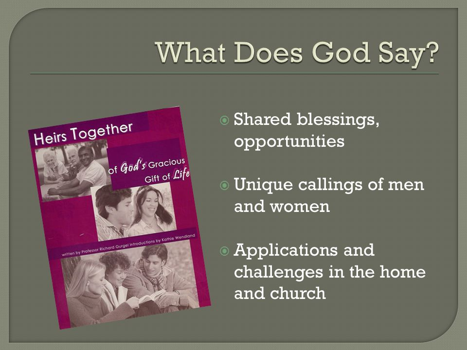  Shared blessings, opportunities  Unique callings of men and women  Applications and challenges in the home and church