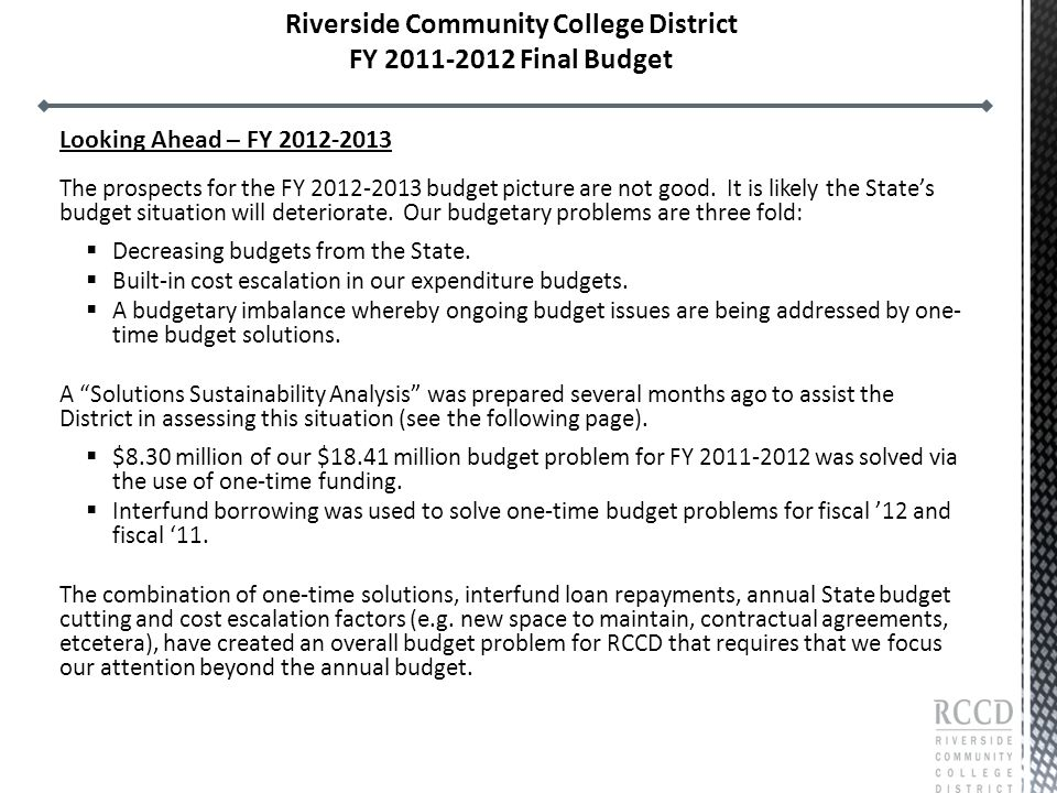 Looking Ahead – FY 2012-2013 The prospects for the FY 2012-2013 budget picture are not good.