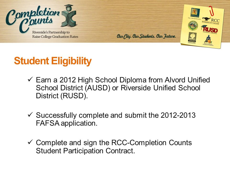 Student Eligibility cont.Attend the Completion Counts orientation and information requirements.