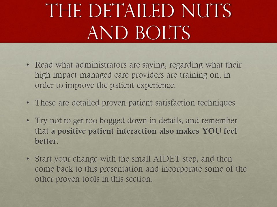 The detailed nuts and bolts Read what administrators are saying, regarding what their high impact managed care providers are training on, in order to improve the patient experience.Read what administrators are saying, regarding what their high impact managed care providers are training on, in order to improve the patient experience.