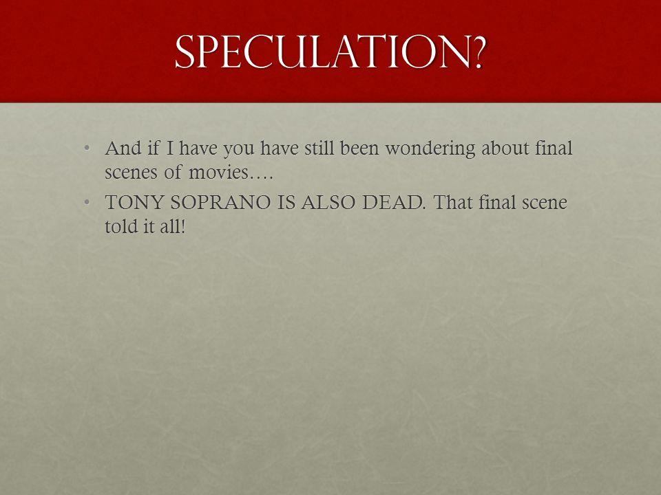 Speculation.