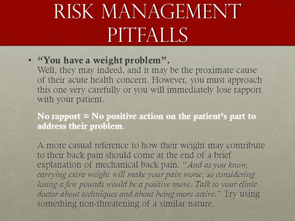 Risk management pitfalls You have a weight problem .