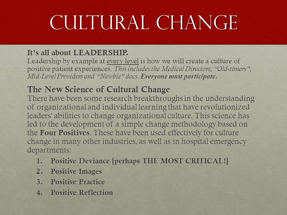 CULTURAL CHANGE It's all about LEADERSHIP.