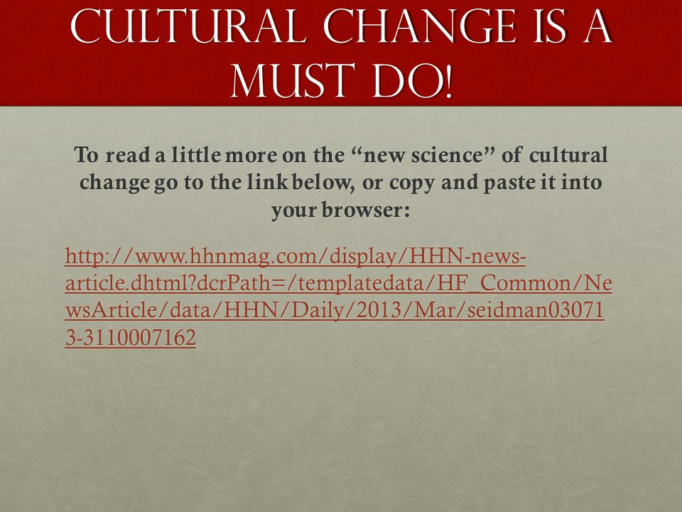 Cultural change is a must do.