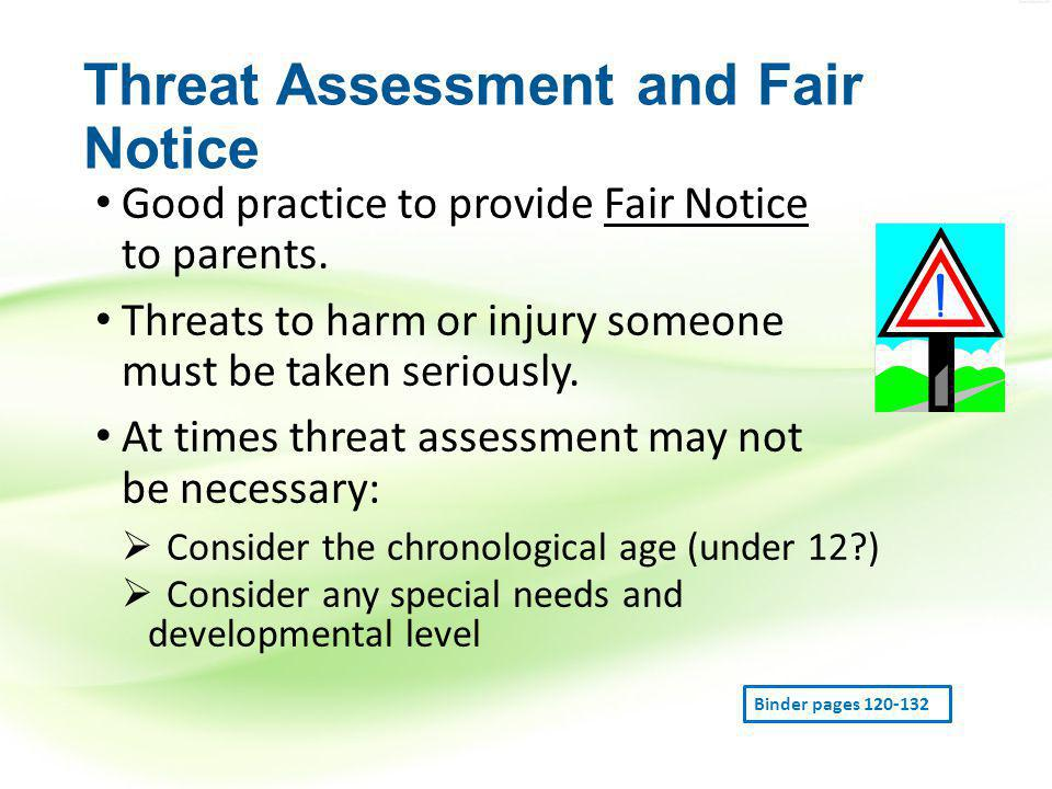 Threat Assessment and Fair Notice Good practice to provide Fair Notice to parents.