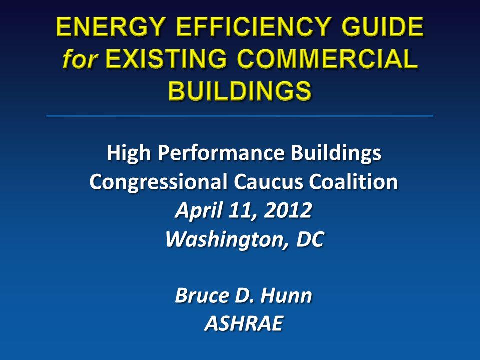 High Performance Buildings Congressional Caucus Coalition April 11, 2012 Washington, DC Bruce D.