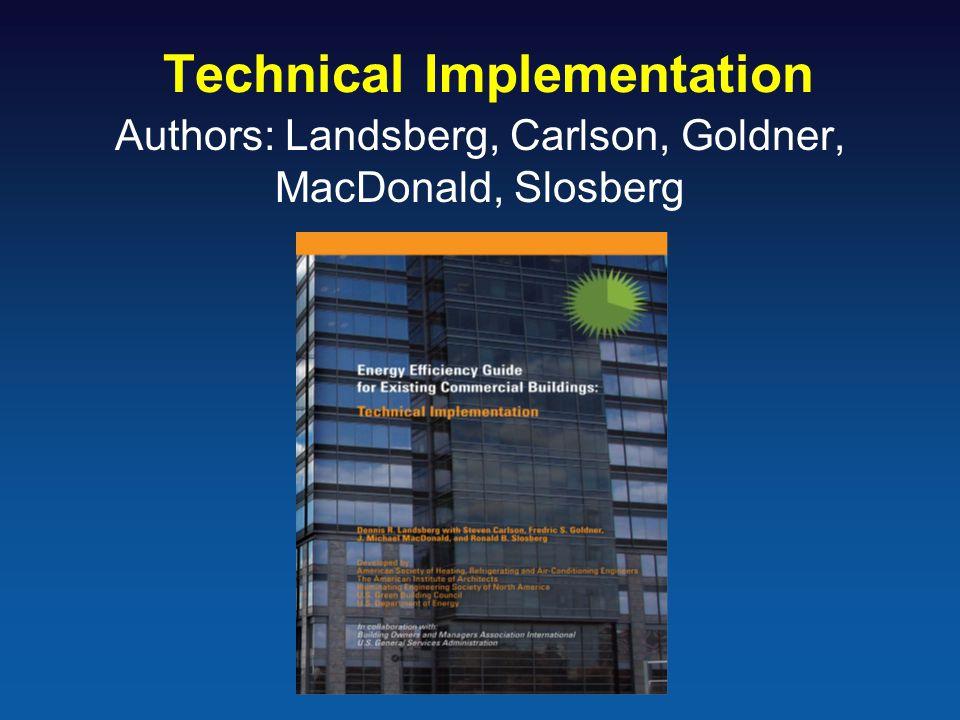 Technical Implementation Authors: Landsberg, Carlson, Goldner, MacDonald, Slosberg