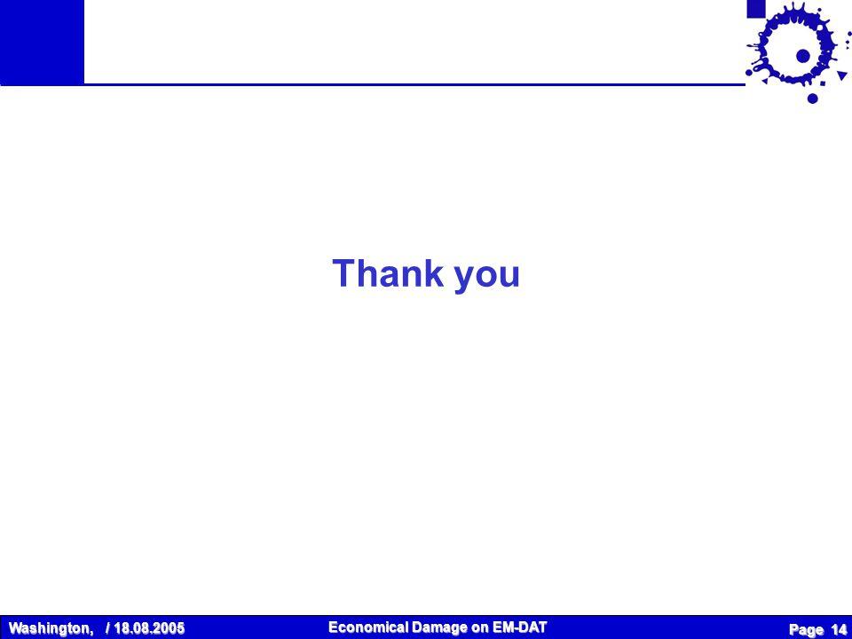 Washington, / 18.08.2005 Economical Damage on EM-DAT Page 14 Thank you
