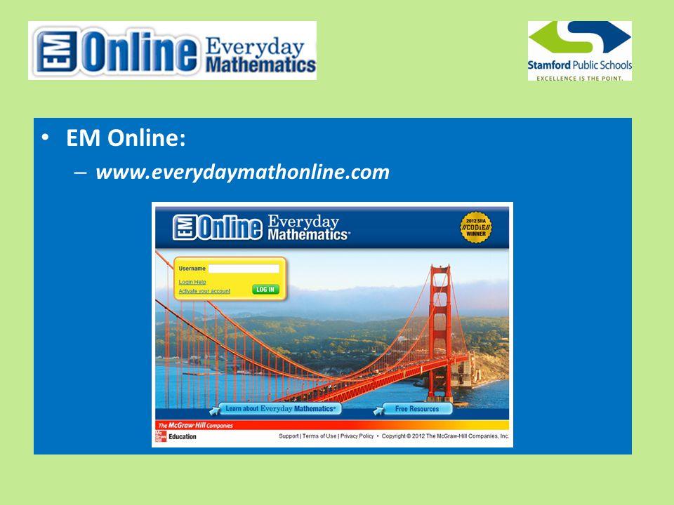 EM Online: – www.everydaymathonline.com