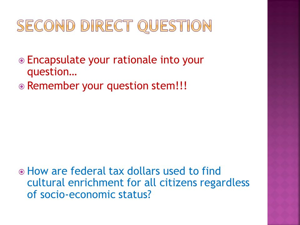 1.Do I want to know how tax dollars are used or how effectively tax dollars are used.
