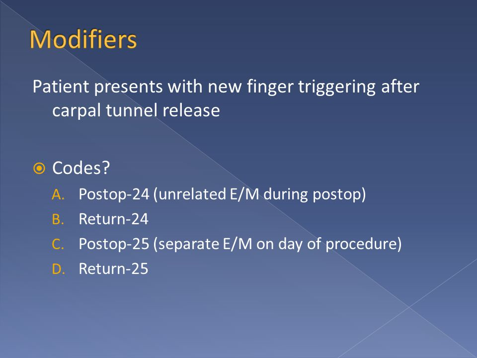 Patient presents with new finger triggering after carpal tunnel release  Codes.