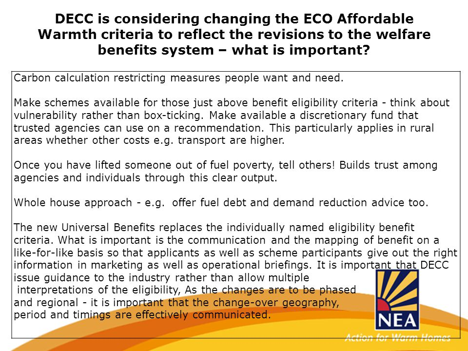 DECC is considering changing the ECO Affordable Warmth criteria to reflect the revisions to the welfare benefits system – what is important.