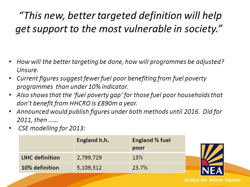 This new, better targeted definition will help get support to the most vulnerable in society. How will the better targeting be done, how will programmes be adjusted.