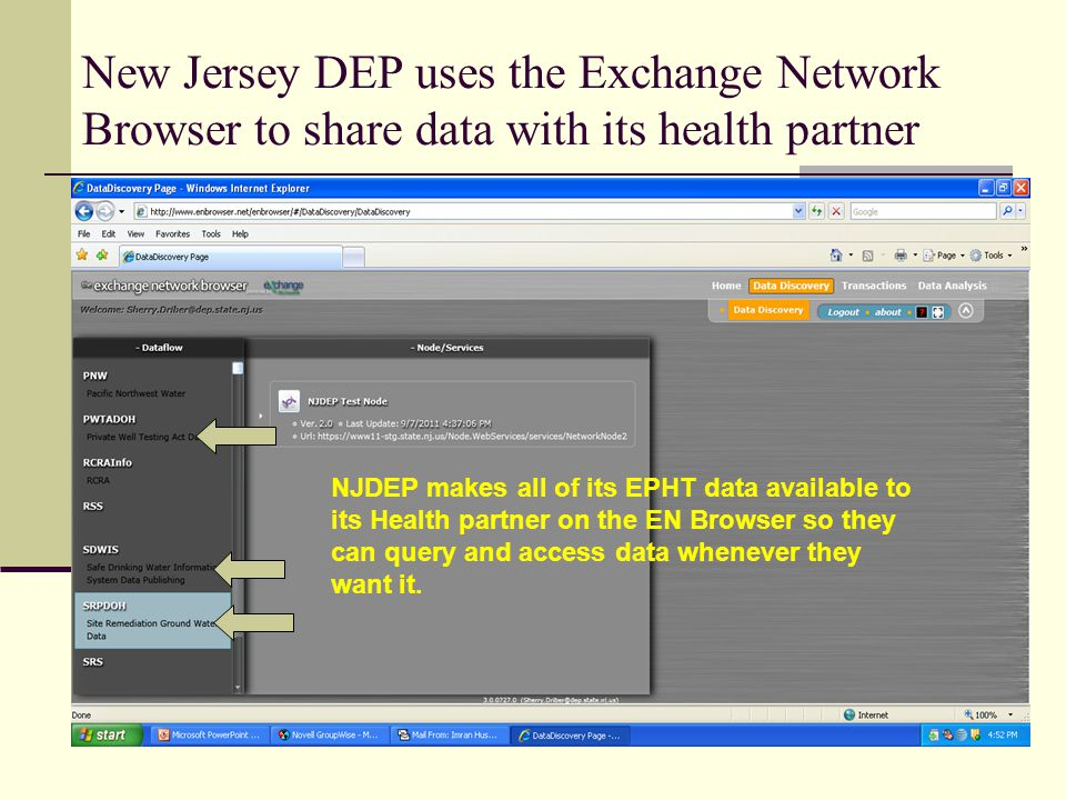 New Jersey DEP uses the Exchange Network Browser to share data with its health partner NJDEP makes all of its EPHT data available to its Health partner on the EN Browser so they can query and access data whenever they want it.