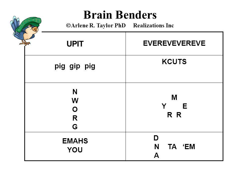 Brain Benders  Arlene R. Taylor PhD Realizations Inc UPIT EVEREVEVEREVE pig gip pig KCUTS NWORGNWORG M Y E R EMAHS YOU D N TA 'EM A