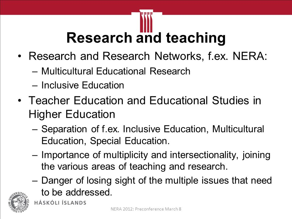 Research and teaching Research and Research Networks, f.ex.