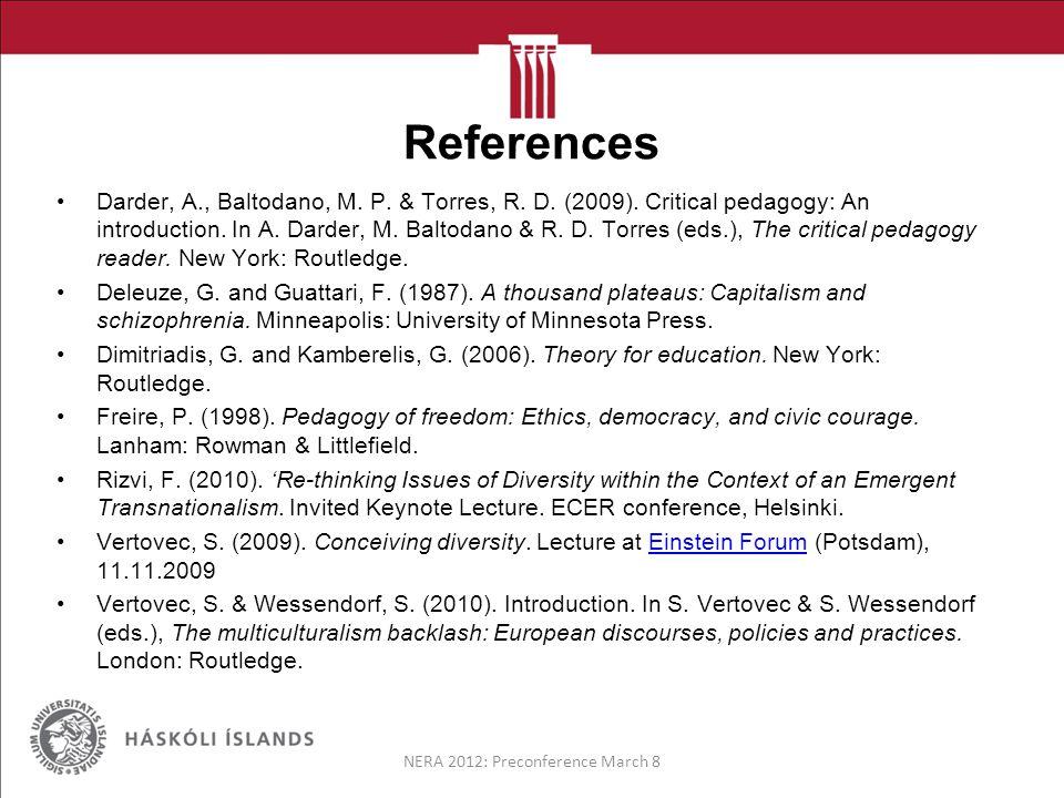 References Darder, A., Baltodano, M. P. & Torres, R.
