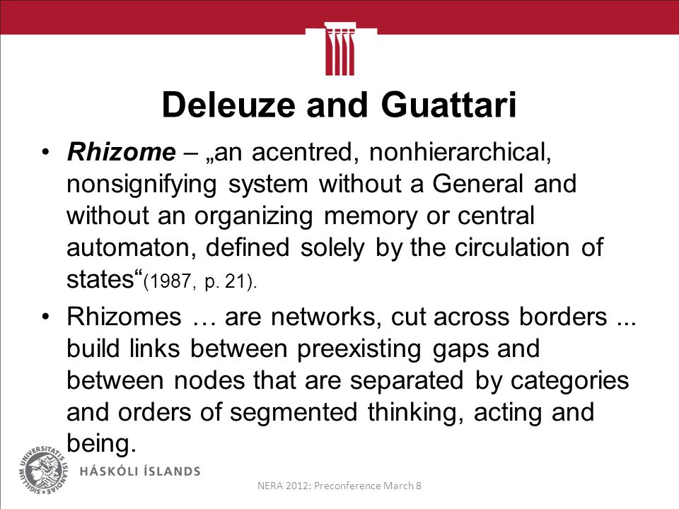 Deleuze and Guattari Rhizomes develop and function according to six fundamental principles: Connection, heterogeneity, multiplicity, asignifying rupture, cartography and decalcomania.
