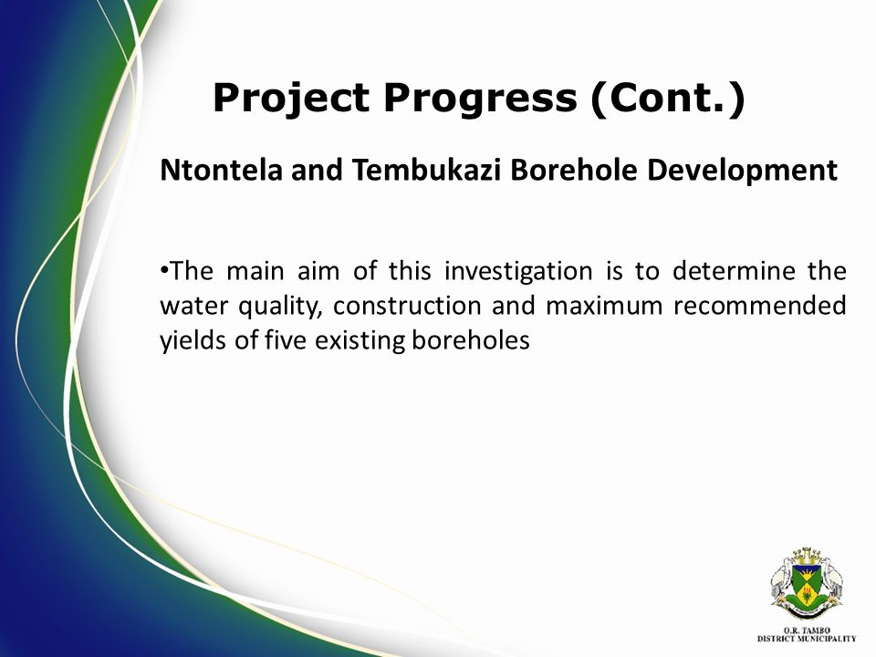 Ntontela and Tembukazi Borehole Development The main aim of this investigation is to determine the water quality, construction and maximum recommended