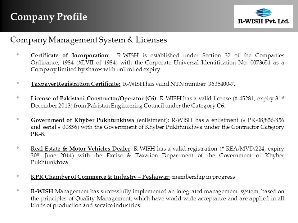 Company Profile Certificate of Incorporation: R-WISH is established under Section 32 of the Companies Ordinance, 1984 (XLVII of 1984) with the Corporate Universal Identification No: 0073651 as a Company limited by shares with unlimited expiry.