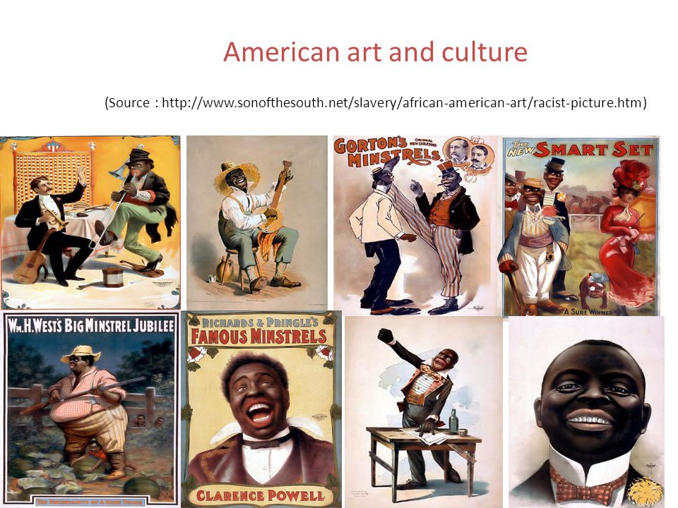 American art and culture (Source : http://www.sonofthesouth.net/slavery/african-american-art/racist-picture.htm) 28