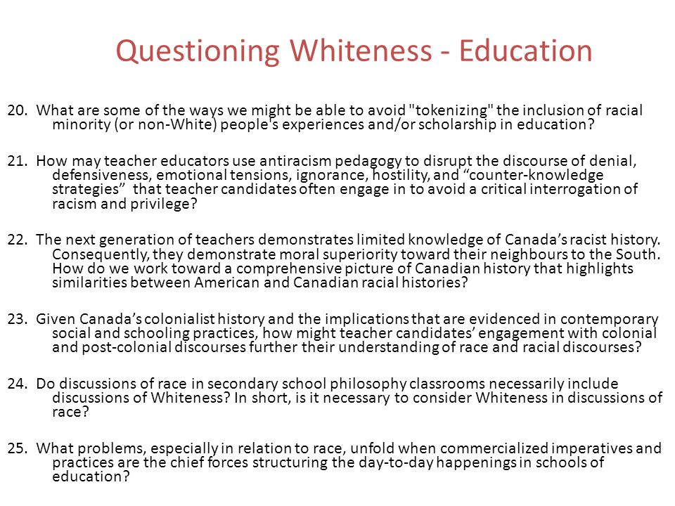 34 Questioning Whiteness - Education 20.