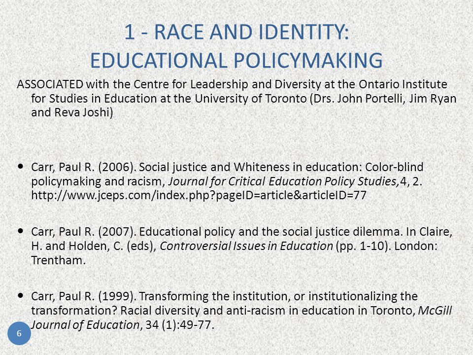 1 - RACE AND IDENTITY: EDUCATIONAL POLICYMAKING ASSOCIATED with the Centre for Leadership and Diversity at the Ontario Institute for Studies in Education at the University of Toronto (Drs.