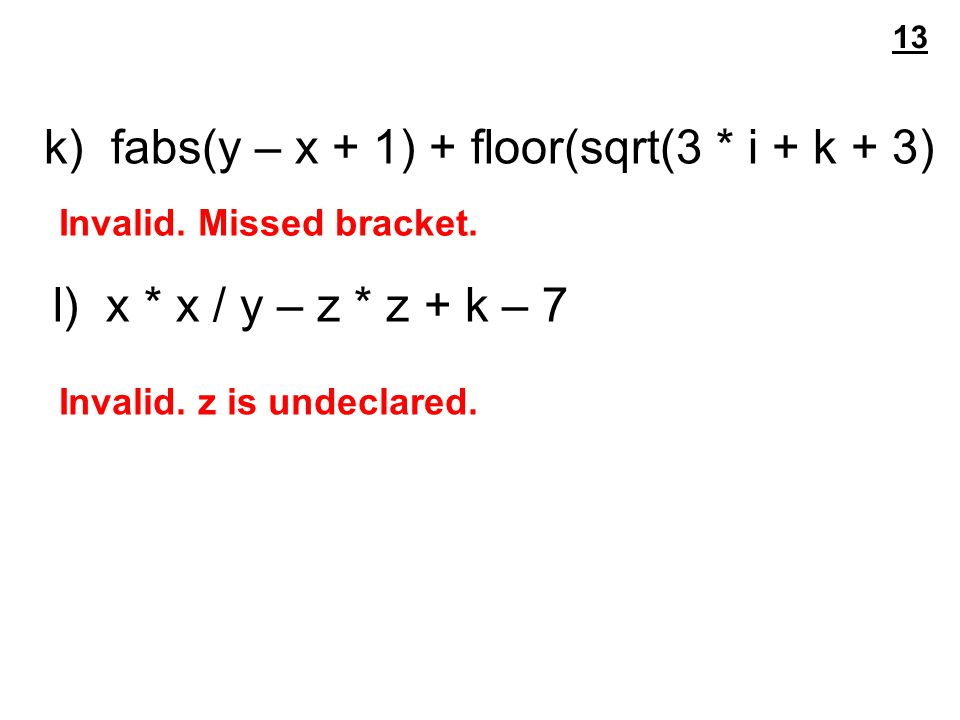 k) fabs(y – x + 1) + floor(sqrt(3 * i + k + 3) Invalid.