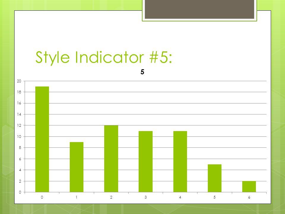 Style Indicator #5: