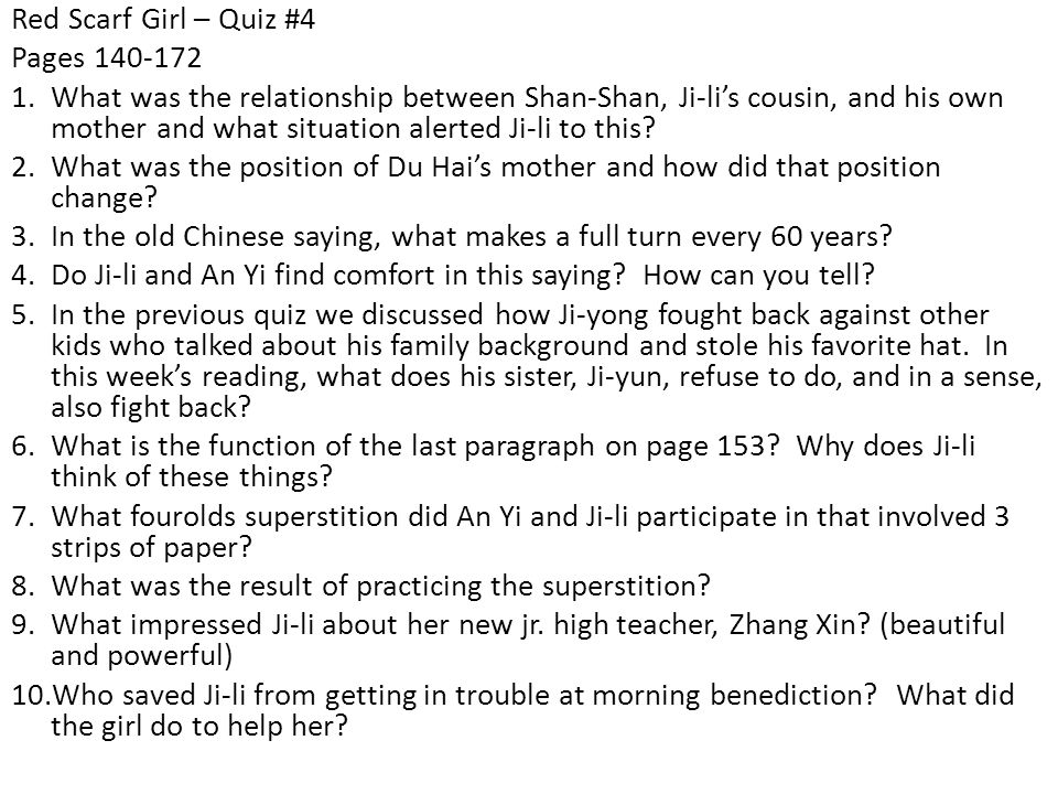 Red Scarf Girl – Quiz #4 Pages 140-172 1.What was the relationship between Shan-Shan, Ji-li's cousin, and his own mother and what situation alerted Ji-li to this.