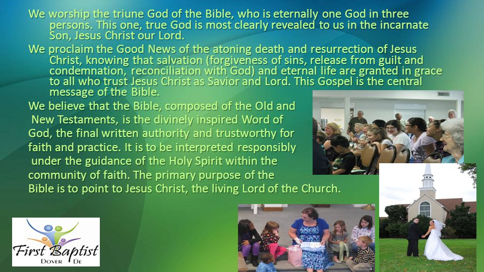 We worship the triune God of the Bible, who is eternally one God in three persons.