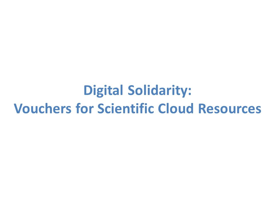 Digital Solidarity: Vouchers for Scientific Cloud Resources