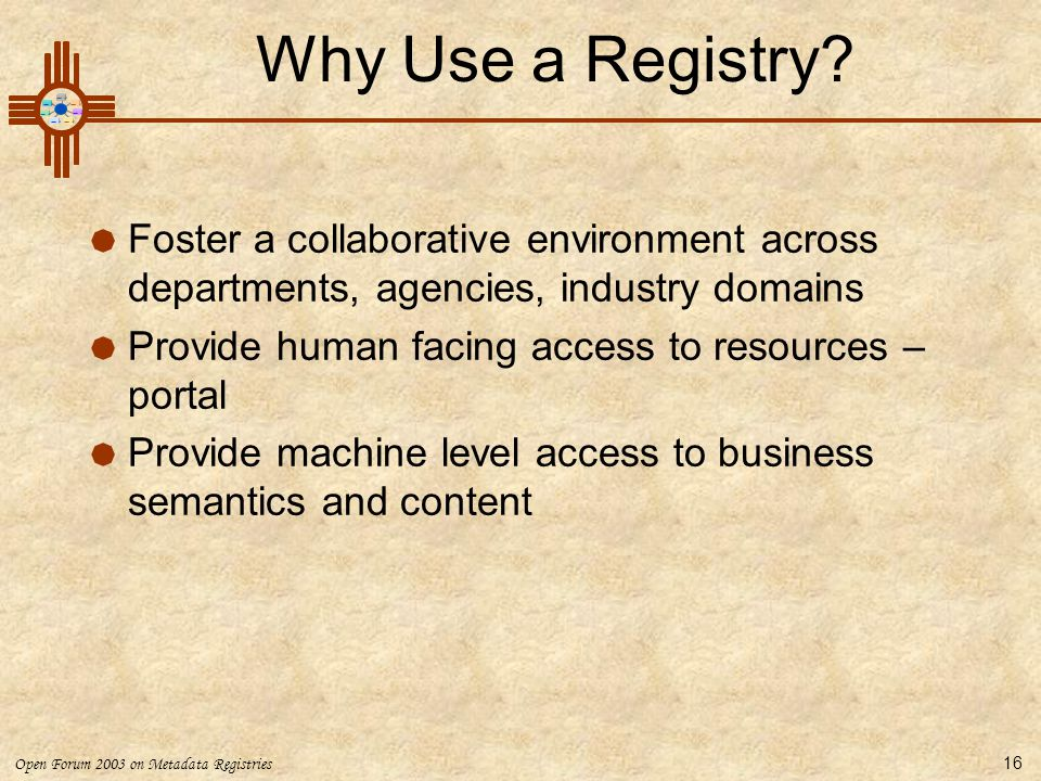 Open Forum 2003 on Metadata Registries 16 Why Use a Registry.