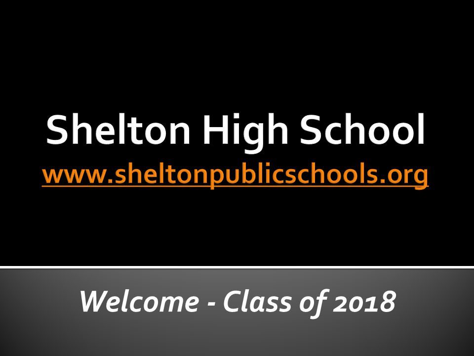 Welcome - Class of 2018