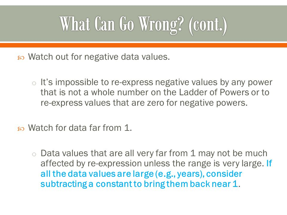  Watch out for negative data values.